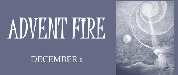 ADVENT FIRE: December 1