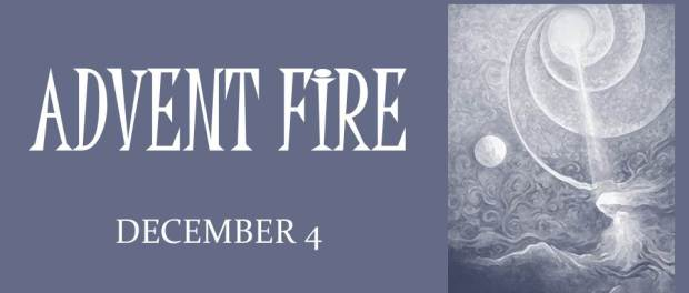 ADVENT FIRE: December 4