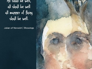 All Shall Be Well Julian of Norwich