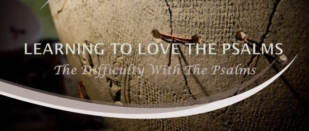 The Difficulty With The Psalms by W. Robert Godfrey