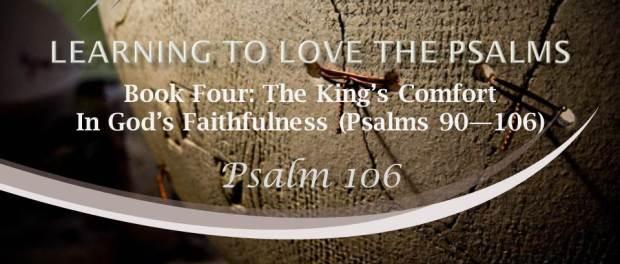 Psalm 106 by W. Robert Godfrey